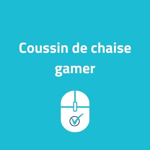 Coussin chaise gamer